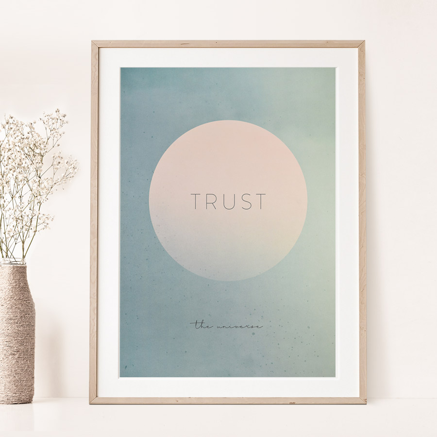TRUST THE UNIVERSE (A3 POSTER)